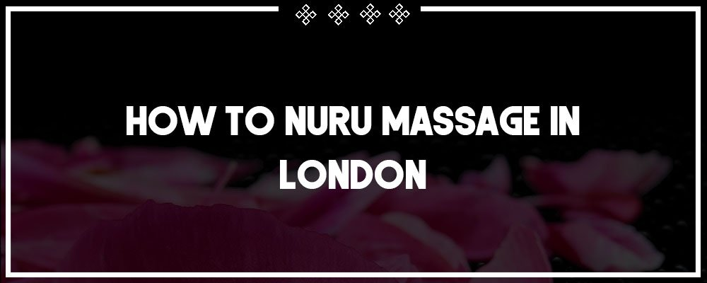 a how to guide to nuru massage