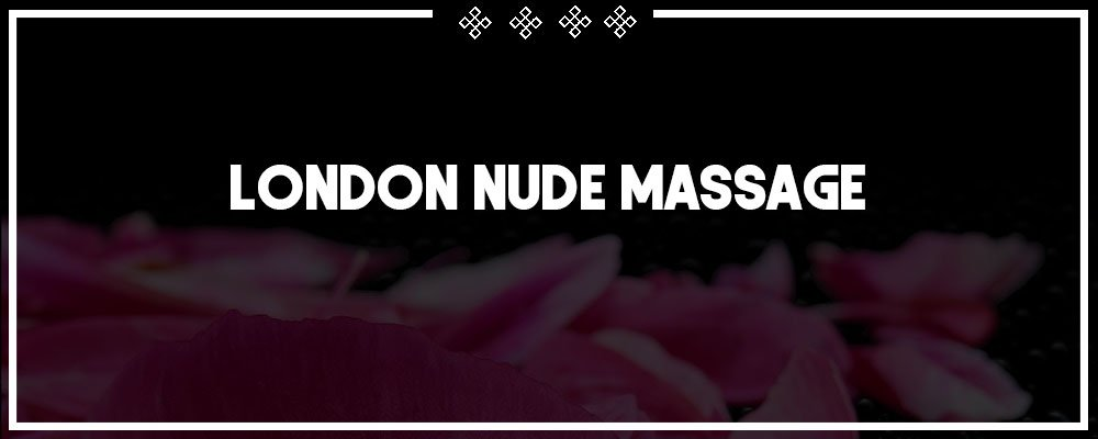 london nude massage services