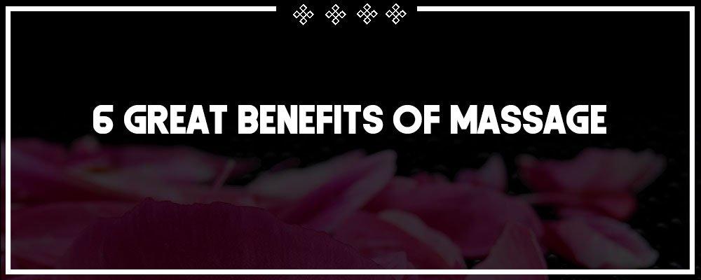 6 great benefits of massage
