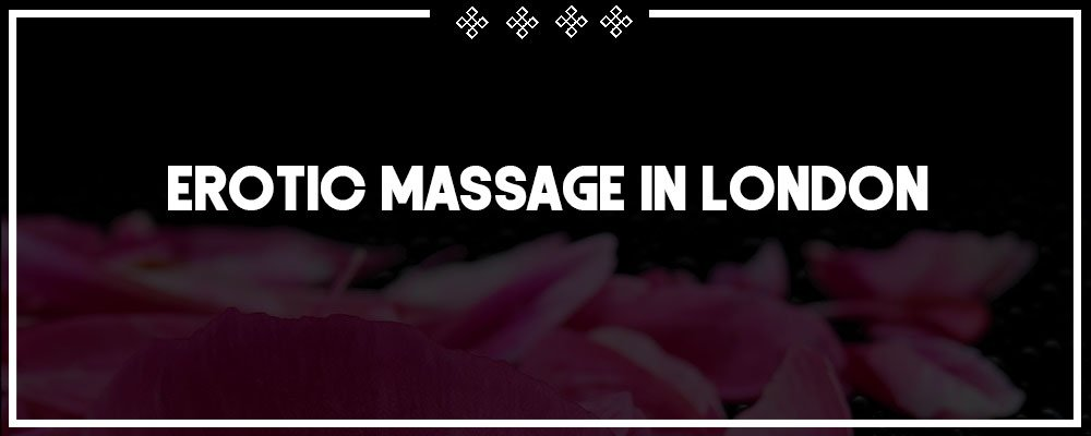 a scintillating erotic massage in london awaits you with tantric pleasure