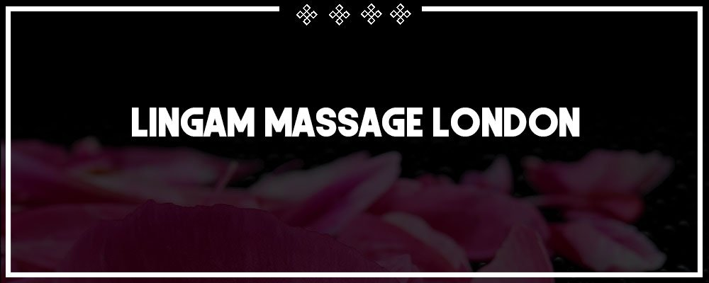 book for a lingam massage in london