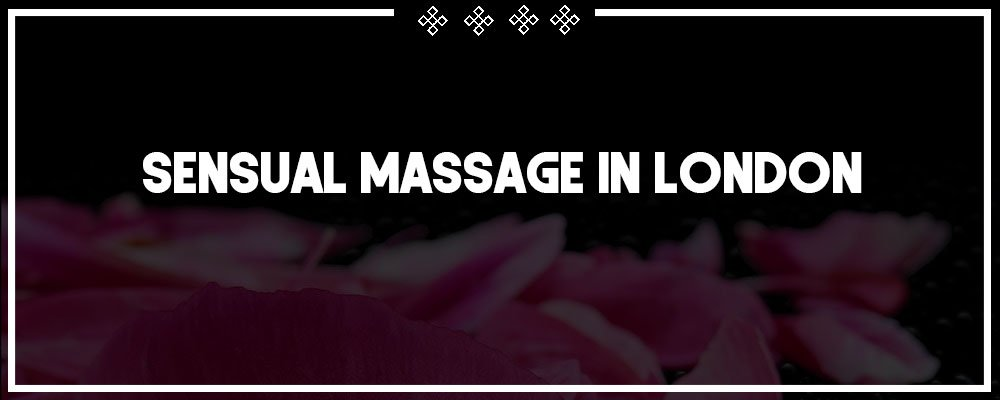 sensual massage in london