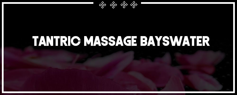 sensual tantric massage in bayswater