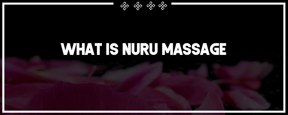 what is japanese nuru massage